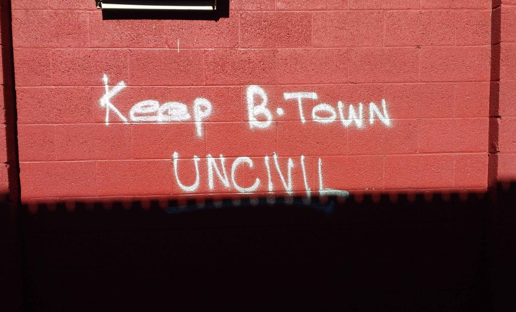 Keep B-Town UNCIVIL